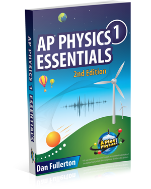 AP Physics 1 Essentials - An APlusPhysics Guide