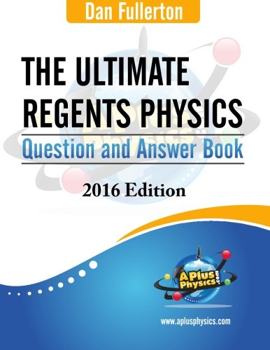 The ultimate regents physics question and answer book edition pdf
